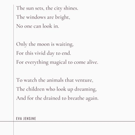 The sun sets, the city shines the window are bright no one can look in. Only the moon is waiting for this vivid day to end. For everything magicalto watch the animals that venture, the children who look up to the stars and for the drained to breathe again. #poetry #poetrycommunity #poetryofinstagram #mentalwellness #themoon #poemaboutthemoon #moonpoem #eveningpoem