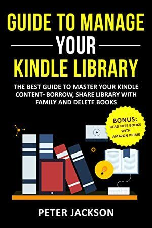 Epub Guide To Manage Kindle Library The Best Guide To Master Your Kindle Content Borrow Share Li Free Reading Books To Read Book Addict