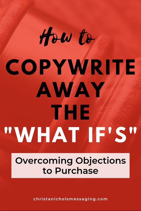 """Feel like objections fly at you as soon as you type the price into your offer box? I'm with you. Copywriting for online marketing is full of sales objections. These copywriting tips will help you anticipate and understand the 4 big """"What ifs"""" that your clients have. Overcoming objections with these sales tips provides your audience with a solution to what holds them back. #handlingobjectionsinsales #socialmediamarketing #copywriting #marketingstrategysocialmedia"""