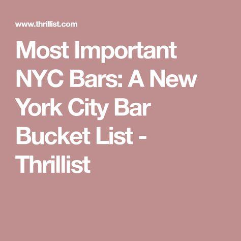 f2676e36225f Most Important NYC Bars  A New York City Bar Bucket List - Thrillist