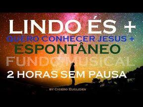 Fundo Musical Lindo Lindo Es Quero Conhecer Jesus Espontaneo