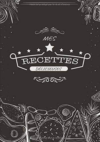 Mes Recettes Delicieuses Carnet A Completer Cahier De Recettes Livre De Cuisine Personnalise A Ec Cahier De Recette Livre De Cuisine Cuisine Personnalisee