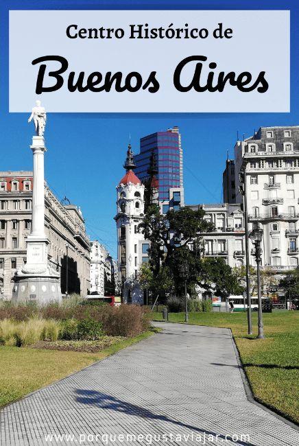 Qué Ver En El Centro Histórico De Buenos Aires Viajero Del Mundo Vacaciones En Argentina Buenos Aires