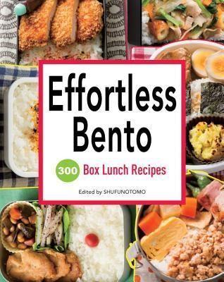 Pdf Download Effortless Bento 300 Japanese Box Lunch Recipes Ebook Pdf Download Read Audibook Recipes Lunch Recipes Asian Recipes
