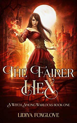 The Fairer Hex by Lidiya Foxglove #magic #fantasy #tbr