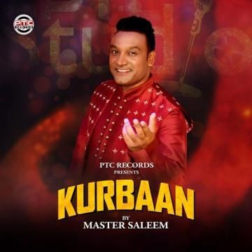 Master Saleem Come Back With His Brand New Mp3 Song Kurbaan Which Is Released By Famous Company Ptc Records On Date 2019 08 17 Songs Mp3 Song Mp3 Song Download