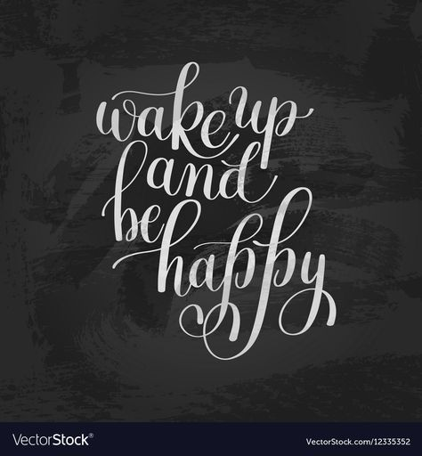 Wake Up And be Happy Morning Inspirational Quote