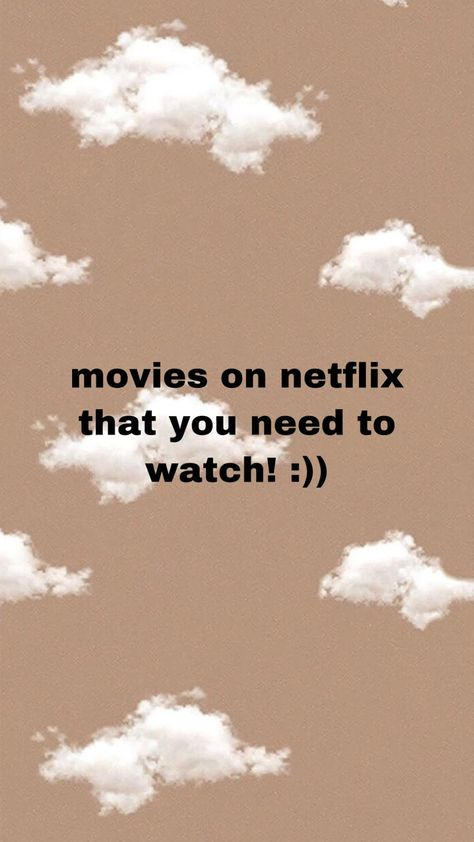 movies on netflix you need to watch!