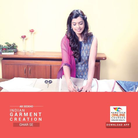 Learn Garment Creation Indian Wear From The Comfort Of Your Home Download Our Free App To Watch Y How To Make Clothes Fashion Designers Famous Fashion Courses