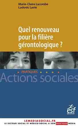 Filiere Gerontologique Faire Face Au Vieillissement Massif De La Population Cadre De Sante Action Sociale Massif
