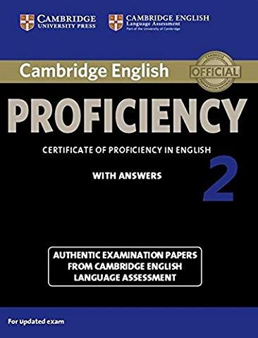 Cambridge English Proficiency 2 Student S Book With Answers Authentic Examination Papers From Cambridge English Language Assessment Cpe Practice Tests