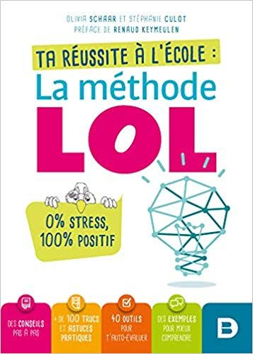 Ta Reussite A L Ecole La Methode Lol Culot Stephanie