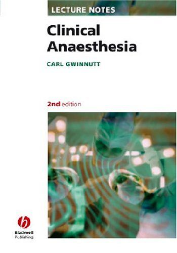 Lectures Notes Clinical Anesthesia Lectures Notes Anesthesia Clinic