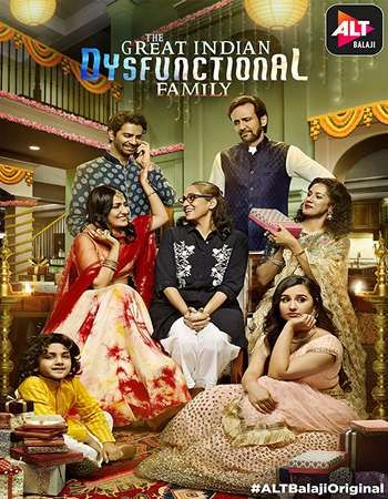 The Great Indian Dysfunctional Family 2018 Full Season 01 Download Hindi 480p In Hd Dysfunctional Family Latest Hollywood Movies Dysfunctional