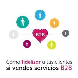 Cómo Fidelizar A Tus Clientes Si Vendes Servicios B2b Marketing De Servicios Diseño De Servicios Estrategias De Marketing