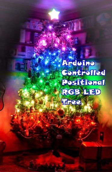 Arduino Controlled Positional Rgb Led Christmas Tree Led Christmas Tree Programmable Christmas Lights Led Christmas Tree Lights