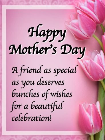 Bunches Of Wishes Happy Mother S Day Card For Friends Birthday Greeting Cards By Davia Happy Mothers Day Wishes Mother Day Message Happy Mothers Day Images