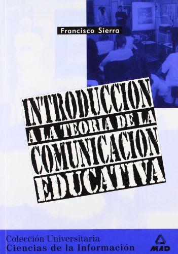 Pdf Download Introduccin A La Teoria De La Comunicacion Educativa Spanish Edition Free Epub Tech Company Logos Pdf Download Ebook