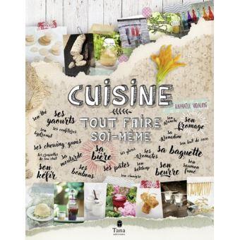 Cuisine Tout Faire Soi Meme Ebook Pdf Kefir Free Reading