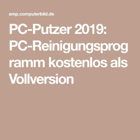 Pc Putzer 2020 Pc Reinigungsprogramm Kostenlos Als Vollversion Computer Bild Der Computer Kostenlos