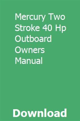 Mercury Two Stroke 40 Hp Outboard Owners Manual Owners Manuals Outboard Manual