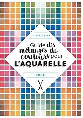 Amazon Fr Guide Des Melanges De Couleurs Pour L Aquarelle