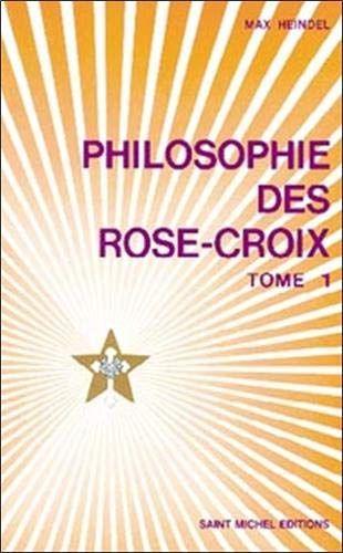 Telecharger Philosophie Des Rose Croix Tome 1 Pdf Par Max Heindel Telecharger Votre Fichier Ebook Maintenant Tome Ebook Books