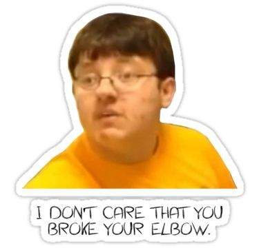 I Don T Care That You Broke Your Elbow Sticker By Snowflake Design Vine Memes Funny Stickers Vine Quote