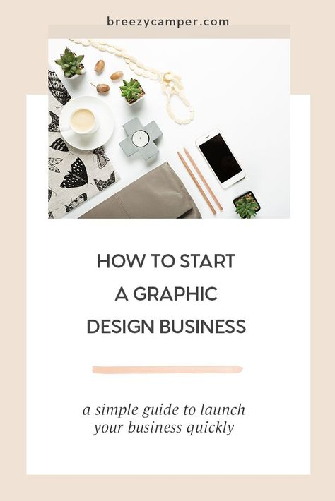 An overview of how to start a graphic design business | Breezy Camper