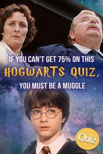 If You Can T Get 75 On This Hogwarts Quiz You Must Be A Muggle Hogwarts Quiz Quiz Hogwarts Quizzes