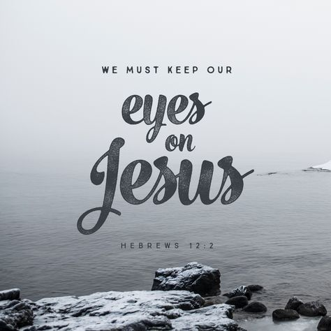 We must keep our eyes on Jesus, who leads us and makes our faith complete.