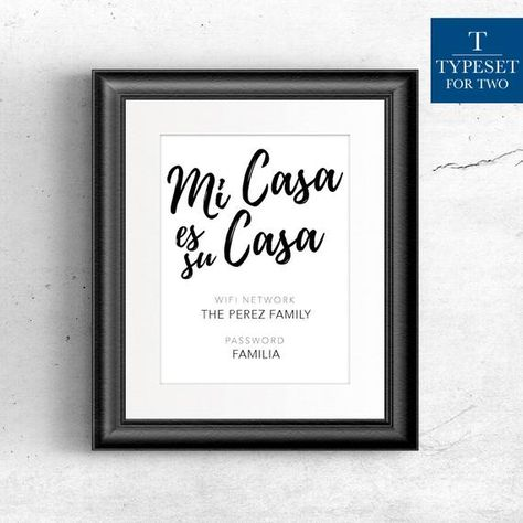 Mi Casa es su Casa - The perfect addition to your guest room! Download, edit, and print your customized wifi sign in minutes. Download includes an 8.5 x 11 editable PDF with cutting guides/crop marks for an 8 x 10 and 5 x 7 print, additional PDF without cutting guides/crop marks is also included.