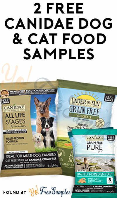 Back In Stock 2 Free Canidae Dog Cat Food Samples Verified