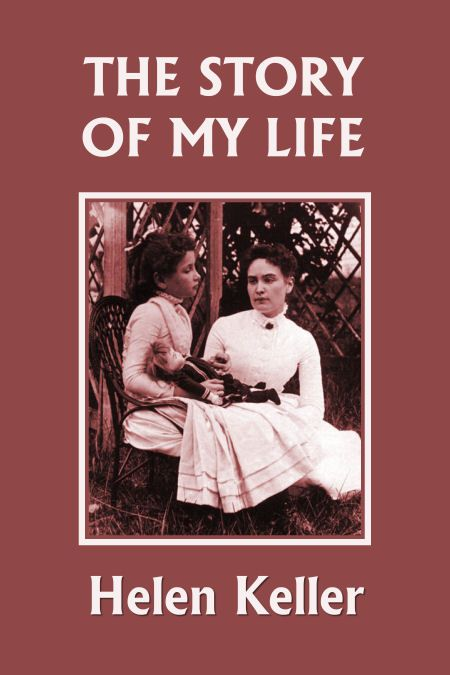 The Remarkable Autobiography Of Helen Keller Who Was Rendered