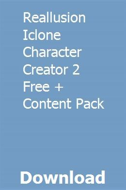 Reallusion Iclone Character Creator 2 Free + Content Pack
