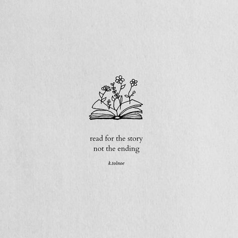 why are we so fixed on the ending. that we forget all the good. that came before? we focus on how they left. and forget to mention. how they came. and the times they stayed. every chapter. and all books. must come to an end. but that doesn't mean. we should regret reading them. #poetry #quotes #art