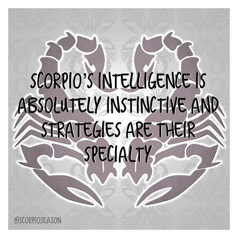 Scorpio's intelligence is absolutely instinctive and strategies are their specialty #scorpioseason #scorpiofacts #scorpio #astrology