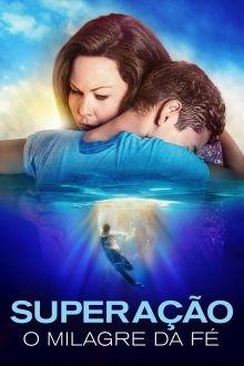 Superacao O Milagre Da Fe Em 2020 Filmes Superacao Filmes