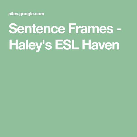 Sentence Frames - Haley\u0027s ESL Haven Teacher resumes ESL