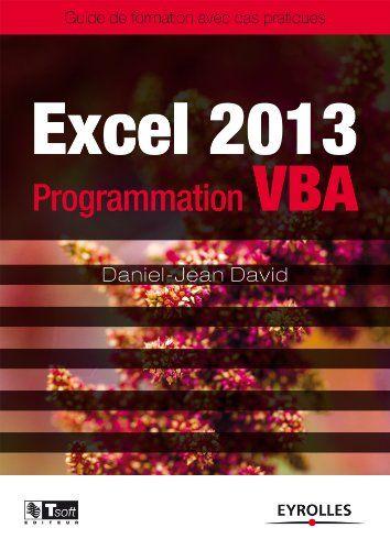 Telecharger Excel 2013 Programmation Vba Guide De Formation Avec Cas Pratiques Les Guides De Formation Tsoft Pdf Livre Ebook France Par Ebook David Excel