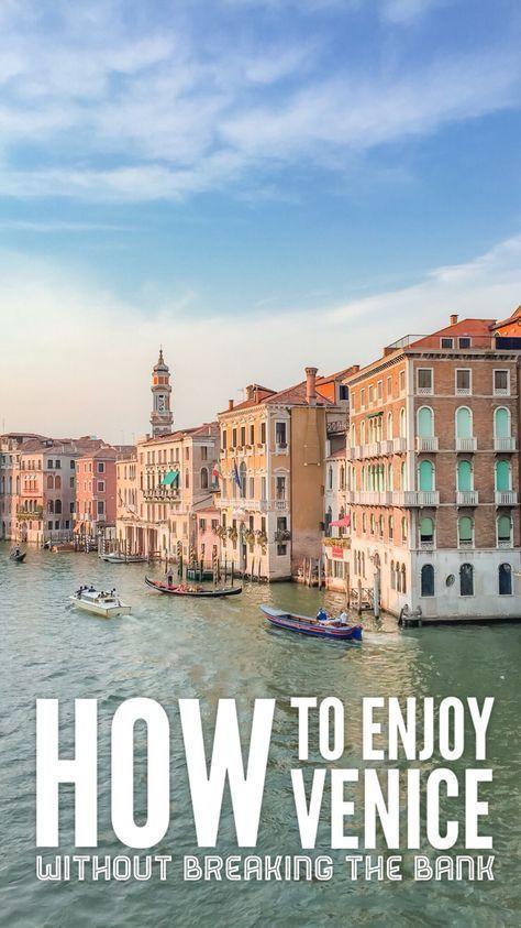 Wie Man Venedig Geniesst Ohne Die Bank Zu Brechen Bank Brechen Die Geniesst Man Ohne Venedig Wie Zu Italien Urlaub Venedig Italien Reisen