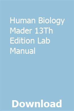 Human Biology Mader 13th Edition Lab Manual Biology Biology Textbook Biology Labs