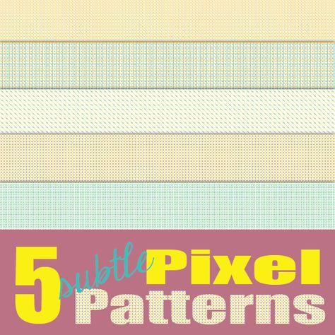 Free! Five subtle pixel patterns #photoshop #digitalart #digitalscrapbook #graphics #graphicdesign
