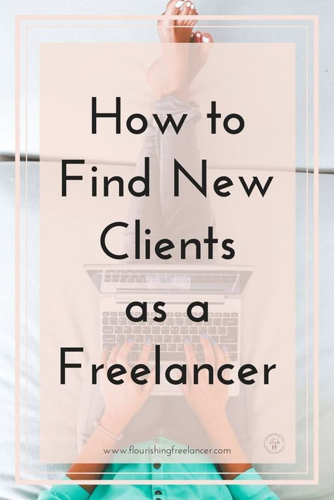 How to Find New Clients as a Freelancer – Flourishing Business Mums