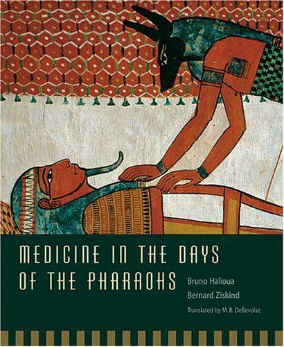 Medicine In The Days Of The Pharaohs By Bruno Halioua Https Www Amazon Com Dp 0674017021 Ref Cm Sw R Pi Dp U X 3 0rebwvj2b5g In 2020 Science Books Pharaoh Medicine