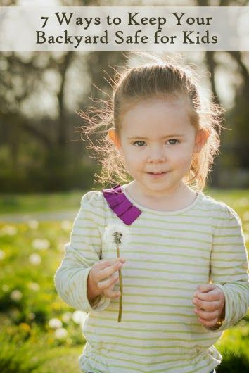 Avoiding Toxins in the Backyard:  7 Ways to Keep Your Backyard Safe for Kids