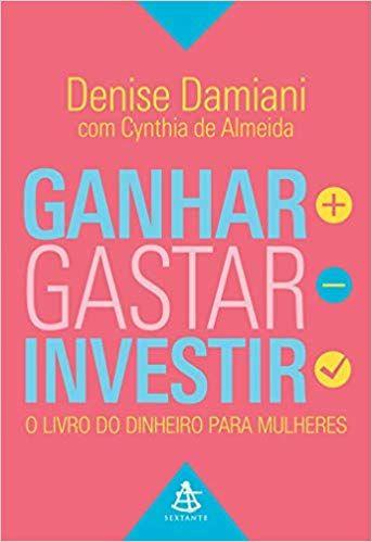 Ganhar Gastar Investir O Livro Do Dinheiro Para Mulheres