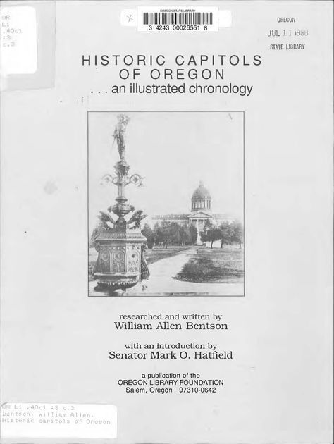 Historic capitols of Oregon : an illustrated chronology, by the Oregon State Library