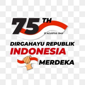 Indonesian Independence Day Celebrations Dirgahayu Republik Indonesia Ke 75 Merdeka Merdeka Dirgahayu Republik Png And Vector With Transparent Background For Indonesia Independence Day Indonesian Independence Independence Day