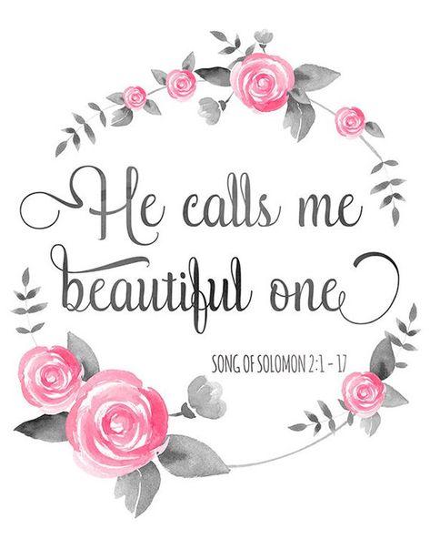 Bible Verse Print He Calls Me Beautiful One Song of Solomon 2:1 Digital Inspirational Scripture Wate
